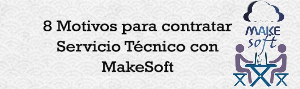 Servicio Técnico: Ventajas por las que contratarlo con MakeSoft
