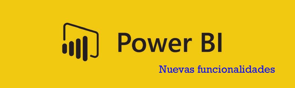 Power BI últimas novedades y funcionalidades