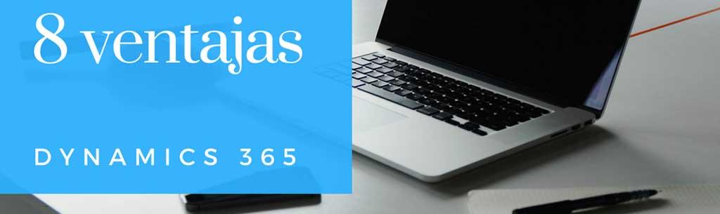 8 Ventajas que aporta Dynamics 365 a tu empresa