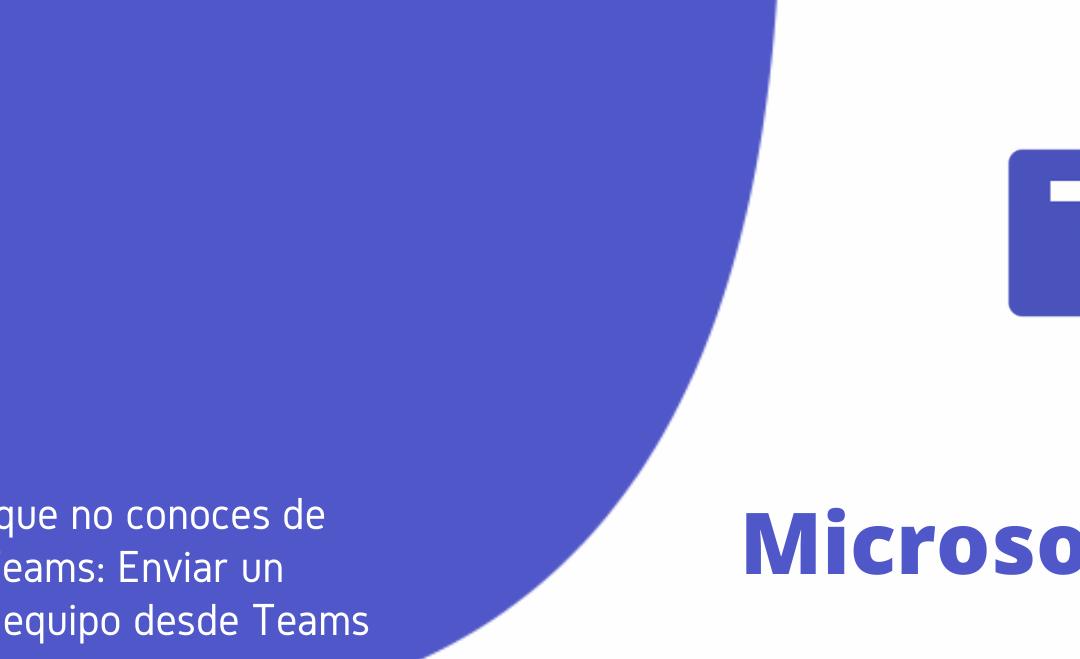 Microsoft Teams: Enviar un correo a tu equipo desde Teams
