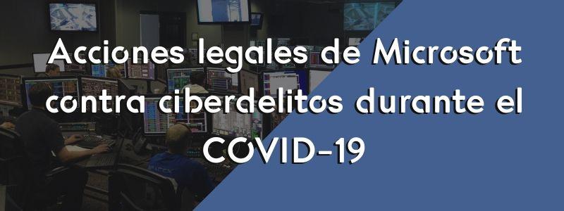 Acciones legales de Microsoft contra ciberdelitos durante el COVID-19