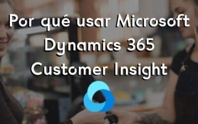 Por qué usar Microsoft Dynamics 365 Customer Insights