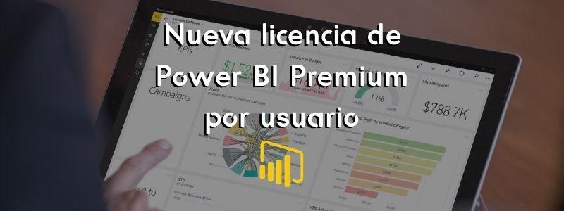 Nueva licencia para Power BI Premium por usuario