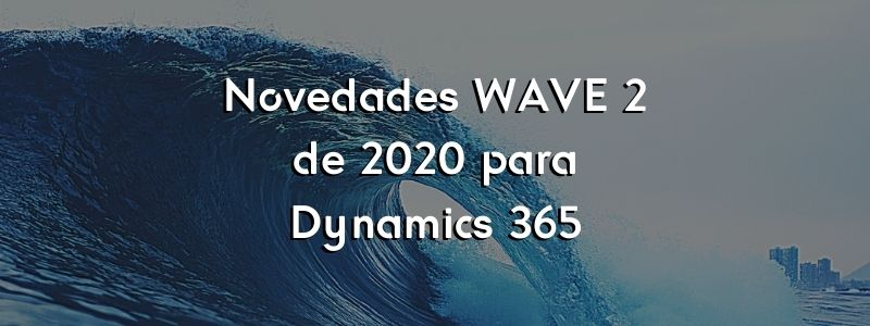Microsoft Dynamics 365 2020 Release Wave 2